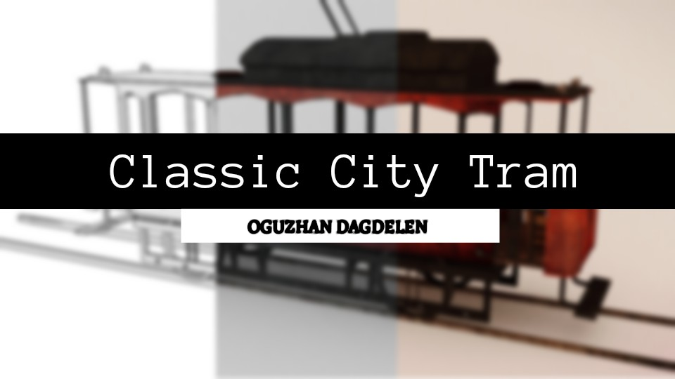 Classic City Tram 3D Model How to Make ? by OguzhanDagdelen