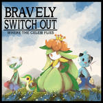 .:BRAVELY-SWITCH OUT:.