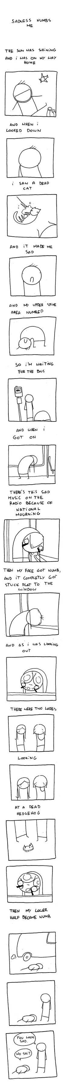 sadness numbs me