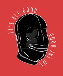 All Good in the Hood - Funny BDSM Design