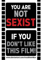 You Are NOT SEXIST If You Don't Like This Film!