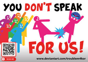 You Don't Speak For Us!