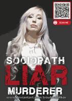 Sociopath. Liar. Murderer.
