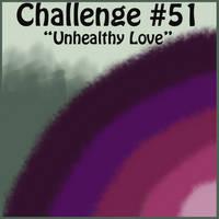 February Challenge - Unhealthy Love by Seraphyne