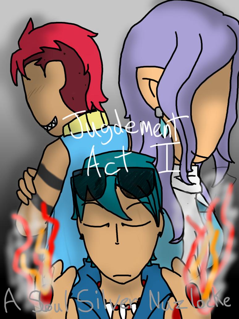 Judgement- ACT I: A SoulSilver Gijinka Nuzlocke by KirakuMiso-chan13