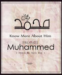 Know more about prophet Muhammed