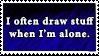 Drawing alone stamp by LawendowyOscypek