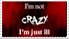 I'm not Crazy! by OurHandOfSorrow
