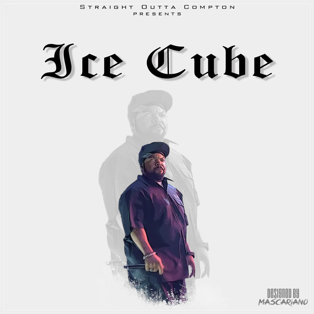 Ice Cube - Straight Outta Compton by Mascariano on DeviantArt