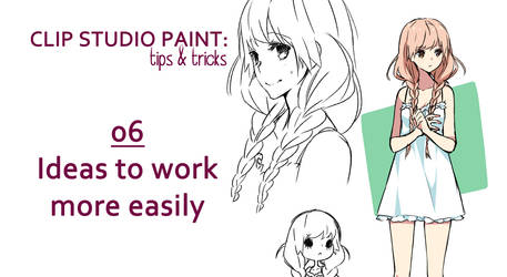 CLIP STUDIO PAINT: ideas to work more easily.