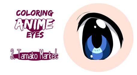 Painting anime eyes: Tamako Market.