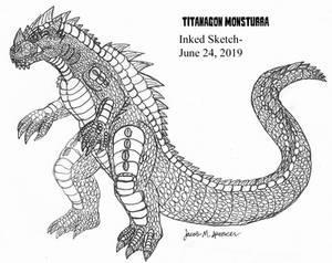 Inked Sketch-Titanagon Monsturra-6-24-2019