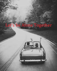 Let's be Alone Together by ElsaAriel