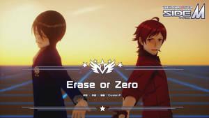 [MMD Video] Erase or Zero [iDOLM@STER SideM Ver.]