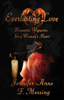 Everlasting Love by Jennifer Anne F. Messing