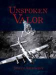 Unspoken Valor by Steven Abernathy