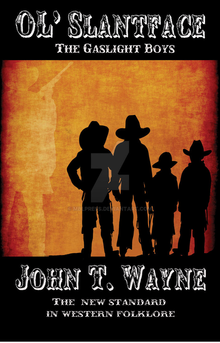 Ol' Slantface By John T. Wayne by MBLPress