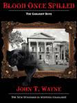 Blood Once Spilled: John T. Wayne