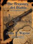 The Treasure del Diablo By John T. Wayne