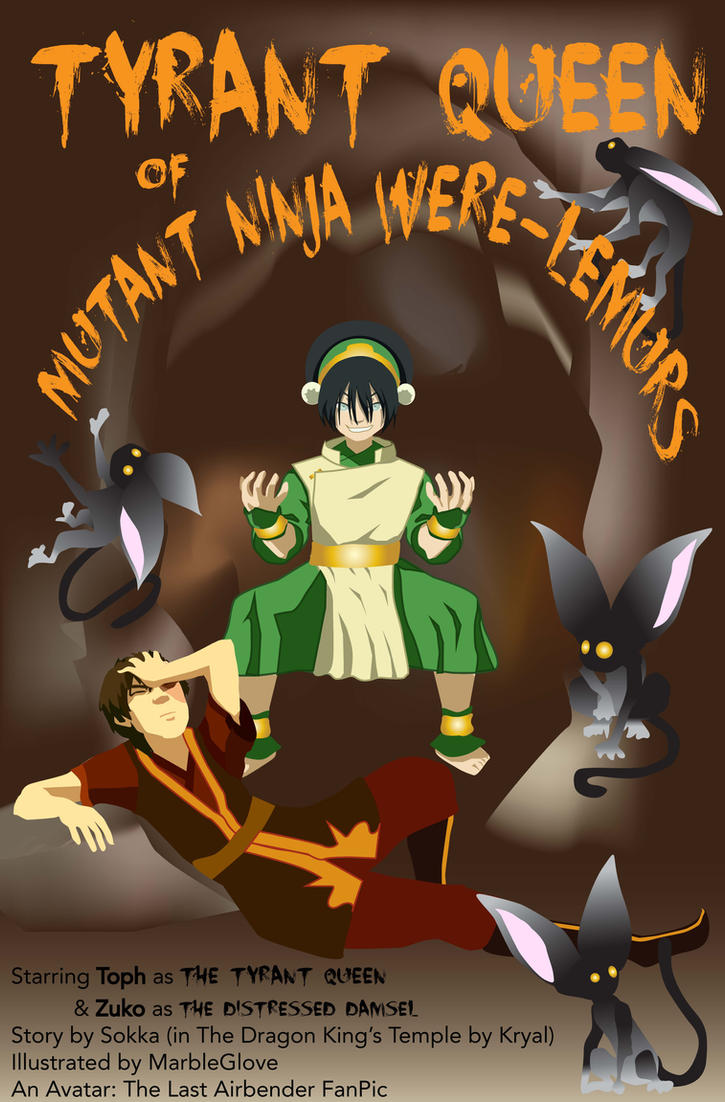 Toph, Tyrant Queen of Mutant Ninja Were-Lemurs, co-starring Zuko as the Distressed Damsel, in the form of a B movie poster