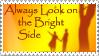 http://fc85.deviantart.com/fs14/f/2007/039/8/a/Bright_Side_Stamp_by_JunkbyJen.jpg