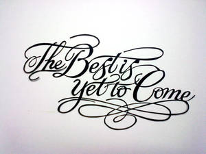 The Best Is Yet to come :Paper Cutting