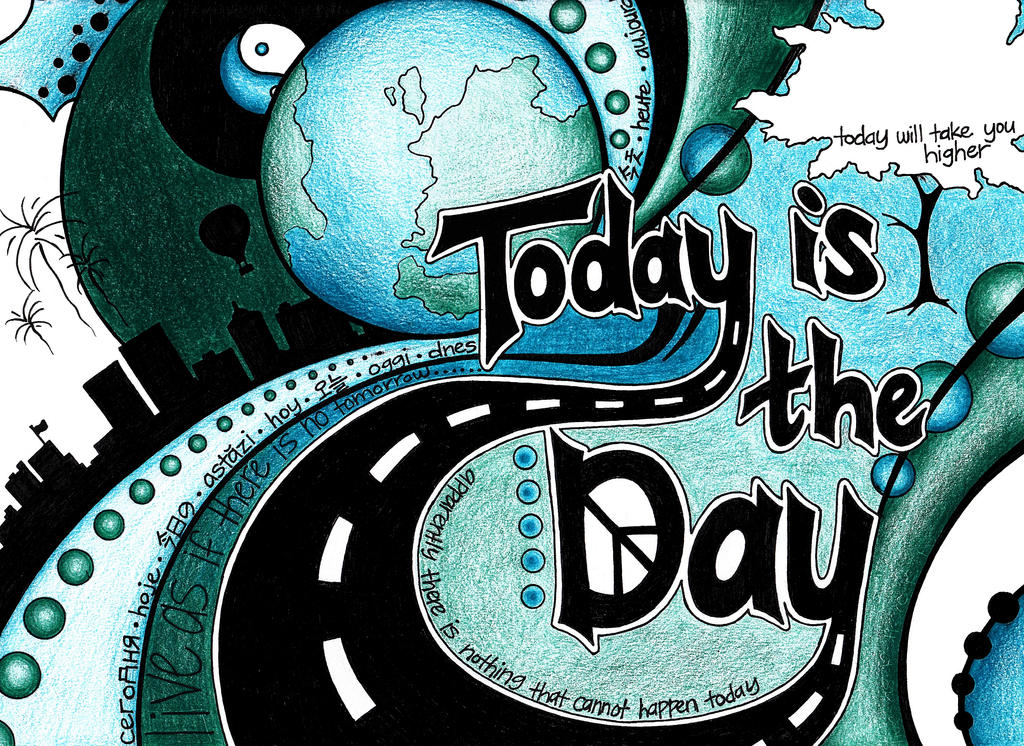 Today is the Day by fatgurl06