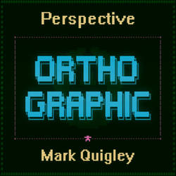 Mark Quigley - Orthographic