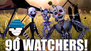 90 WATCHERS! (read description please)