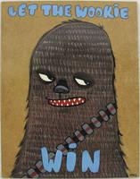 Let the Wookie Win by jokneeappleseed