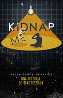 KIDNAP ME - WATTPAD COVER by AdmireMyStyle