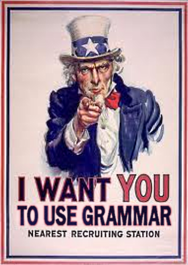 I want YOU to use grammar