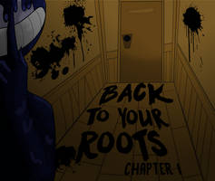 Back to Your Roots - Chapter 1 Cover by MidnightCeator
