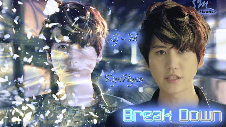 Super Junior M - Break Down - KyuHyun by BakaZumZhou Mi Break Down