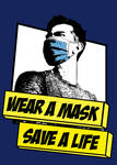 Covid Propaganda Poster, Wear a Mask, Save a Life
