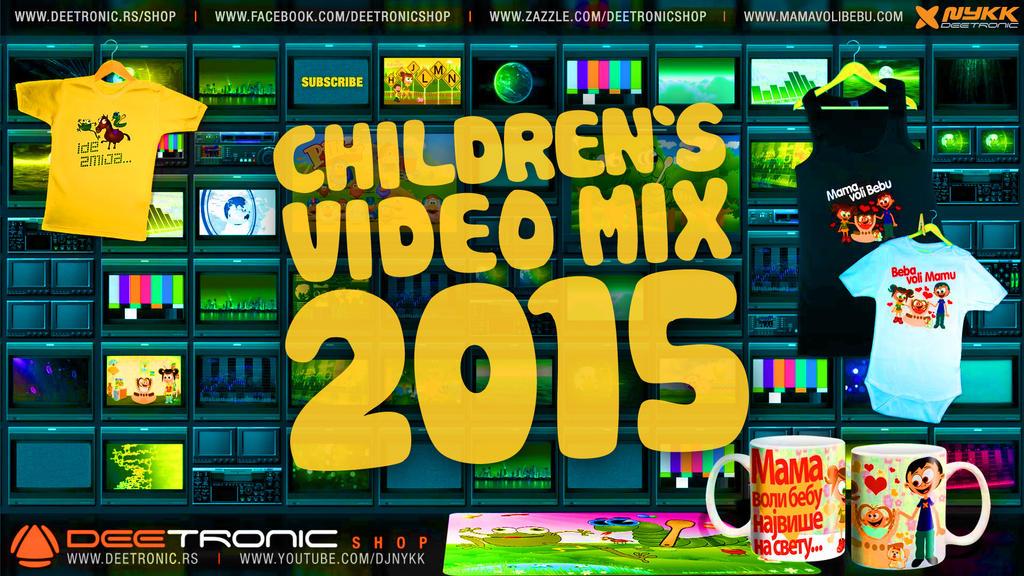 Children's Video Mix 2015 by Nykk Deetronic by djnick2k