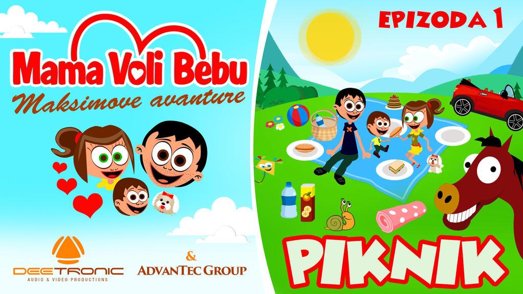 Mama Voli Bebu EPIZODA 1 - PIKNIK - PICNIC by djnick2k