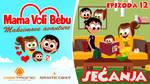 Mama Voli Bebu 12 - SECANJA - Maxim's Adventures