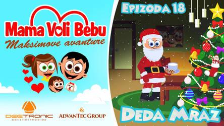 MAMA VOLI BEBU - Ep. 18 - Deda Mraz - SANTA CLAUS by djnick2k