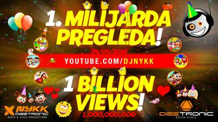 1 BILLION VIEWS on djnykk channel! by djnick2k