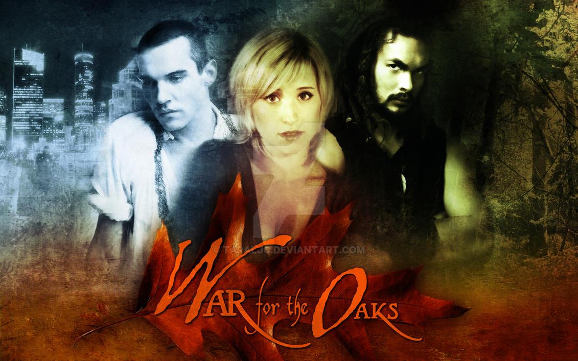 War for the Oaks by TaraLJC