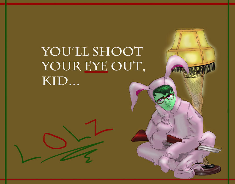 You'll Shoot An Eye Out By Lagger2 On DeviantART