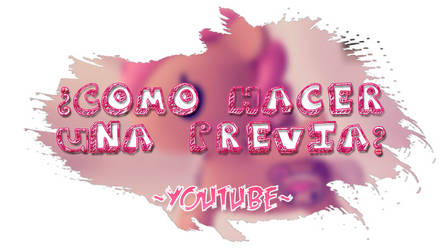 Como hacer una Previa? de YouTube -Tutorial- by Vivi-Neko
