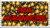 Proud to be a +Favwhore by SlightlyChaotic