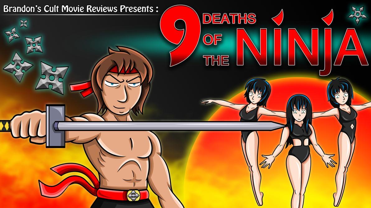 Brandon Cult Movie Reviews - 9 Deaths of the Ninja by earthbaragon
