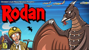 Brandons Cult Movie Reviews Presents - Rodan by earthbaragon