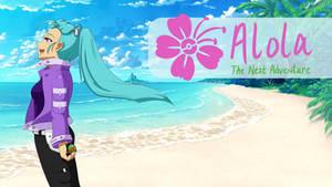 Alola: The Next Adventure