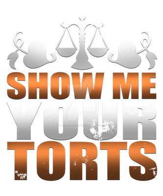 Show me your torts