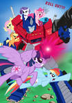 My Little Pony/Transformers: ROLL OUT!!!