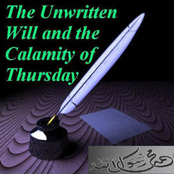 The Unwritten Will and The Calamity of Thursday